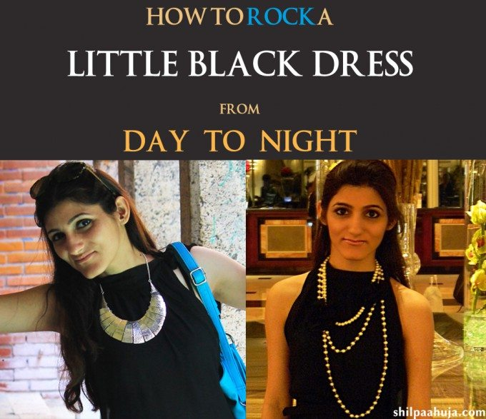 How to Wear a Little Black Dress from Day to Night| Shilpa Ahuja | Lifestyle Blog | Travel, Fashion, Style