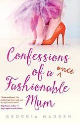confessions_of_a_once_fashionable_mum_summer_bestseller_read_book_chick_lit_beach_2015_reading_great_new_cool_latest