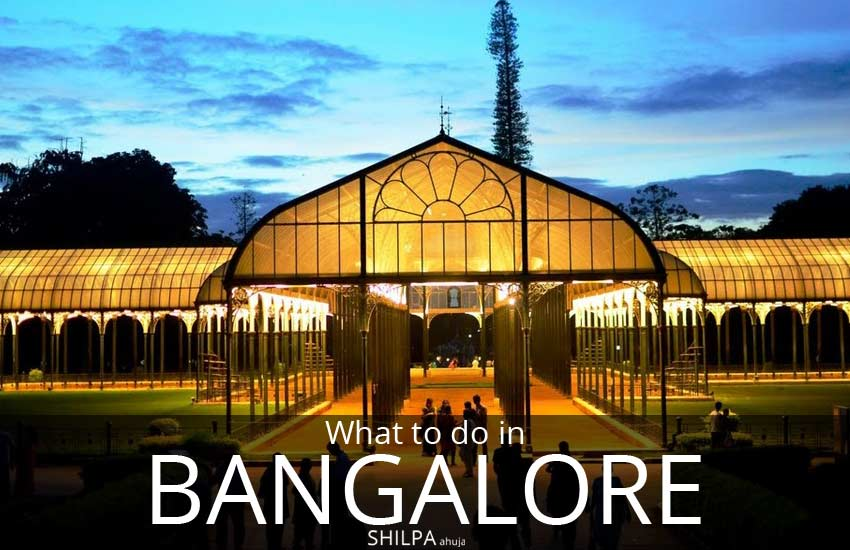 trip to bangalore-bangalore-places-to-see-weekend-getaway-india-trip-lal-bagh