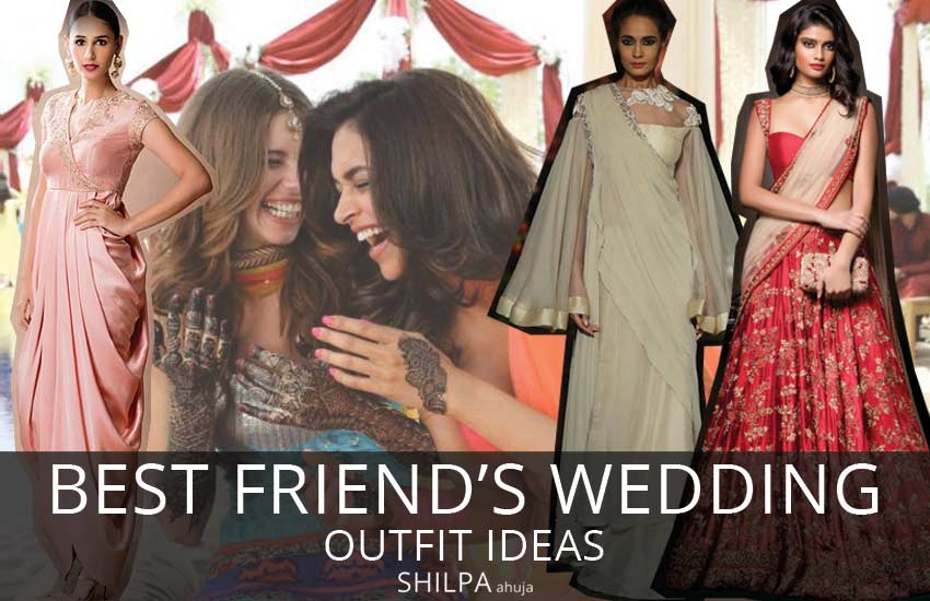best-friend-indian-wedding-trendy-stylish-outfit-ideas-lehenga-gown