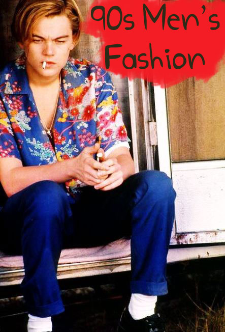 90s Men's Fashion clothing styles leonardo-dicaprio-jeans-male