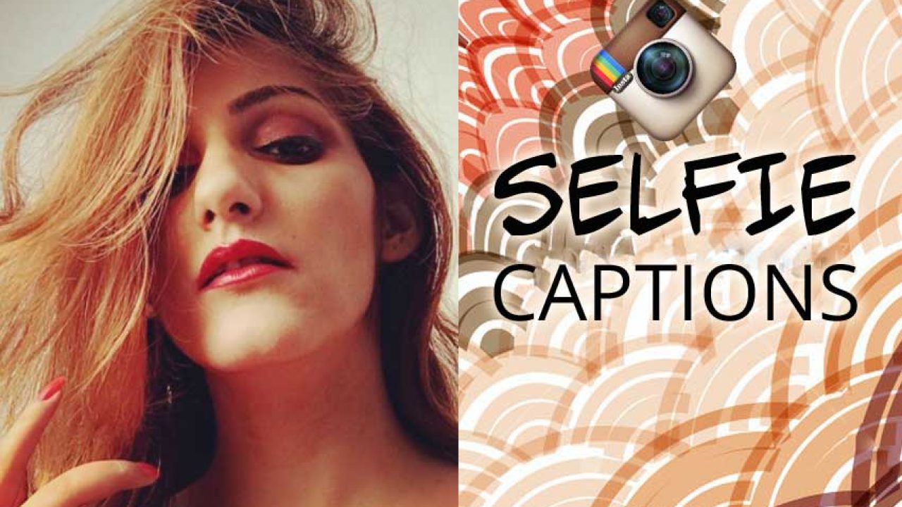 300 Selfie Captions & Quotes for Instagram for All Types of