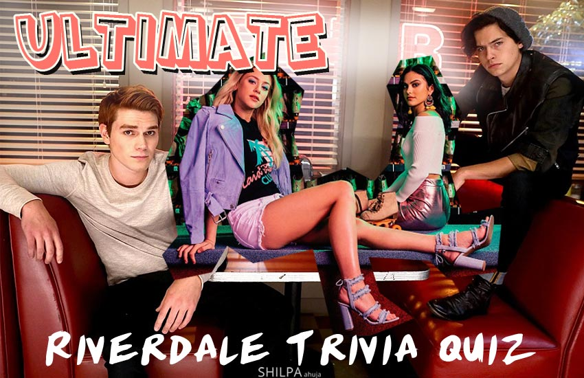 riverdale trivia quiz ultimate-riverdale-fan-quiz-tv-series-girly-fun-questions-season-2