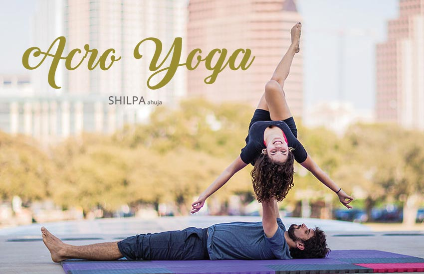 Acro Yoga Benefits Poses Postures Movements Basics Beginner
