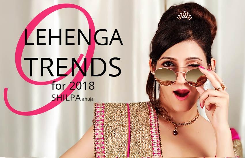 lehenga-trends-2018-top-lehenga-designs-for-girls