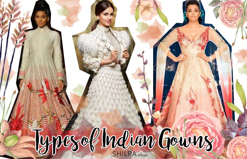 Indian Gown Styles Different Types of Indian Gown Designs
