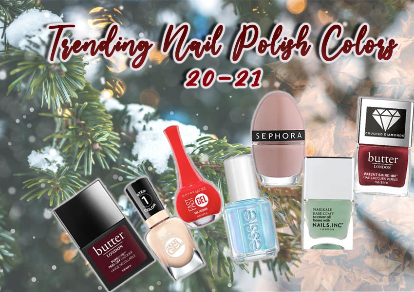 Trending Nail Polish Colors for Fall 2020 Winter 2021