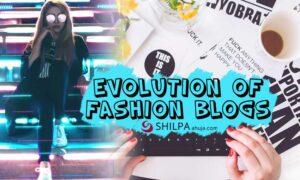 Evolution of Fashion Blogs bloggers instagram influencers